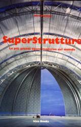 Superstrutture –  Le piu' grandi opere del mondo